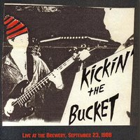 Live at the Brewery, September 23, 1988 — Kickin the Bucket