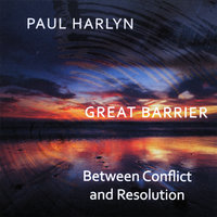 Great Barrier - Between Conflict and Resolution — Paul Harlyn