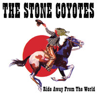 Ride Away From The World — The Stone Coyotes