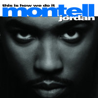 This Is How We Do It — Montell Jordan