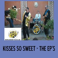 Kisses So Sweet — The EP'S