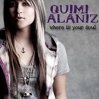 Where Is Your Soul — Quimi Alaniz