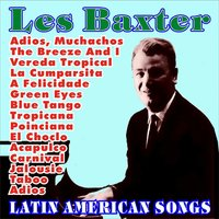 Latin American Songs — Les Baxter