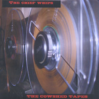 The Cowshed Tapes — The Chief Whips