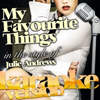 My Favourite Things (In the Style of Julie Andrews) - Single — Ameritz Karaoke Classics