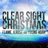 Clear Sight Christmas — Flame, V. Rose, Young Noah