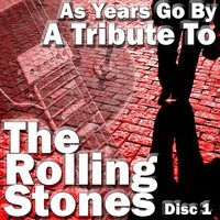 A Tribute To The Rolling Stones Vol 1 — As Years Go By