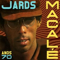 Anos 70 — Jards Macale