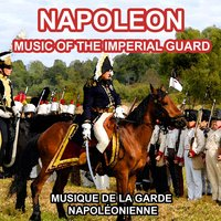 Music of the Imperial Guard — Musique de la Garde Napoléonienne
