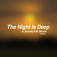 The Night Is Deep, Vol. 5 - A Journey into Sound — сборник