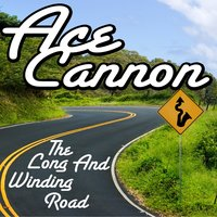 The Long and Winding Road — Ace Cannon