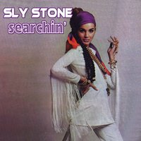 Searchin' — Sly Stone
