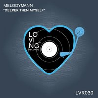 Deeper Then Myself — Melodymann