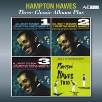 Three Classic Albums Plus (All Night Session, Vol. 1 / All Night Session, Vol. 2 / All Night Session, Vol. 3) — Hampton Hawes