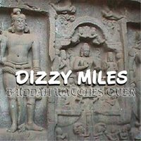 Buddah Watches Over — Dizzy Miles