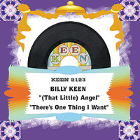 (That Little) Angel/There's One Thing I Want — Billy Keen