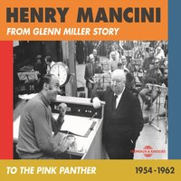 From Glenn Miller Story to the Pink Panther — H. Mancini