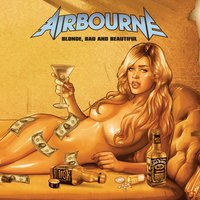 Blonde, Bad And Beautiful — Airbourne