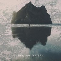 Waters — Haley Shaw
