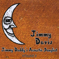 Jimmy Daddy's Acoustic Songlist, Vol. II — Jimmy Davis