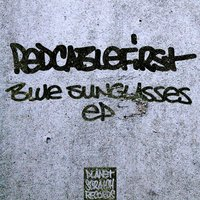Blue Sunglasses EP — Redcablefirst
