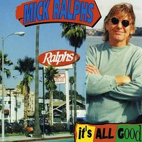 It's All Good — Mick Ralphs