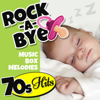 Rock-a-Bye Music Box Melodies: 70's Hits — Emloz