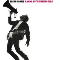 Waking Up The Neighbours — Bryan Adams