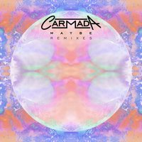 Maybe Remixes — Carmada