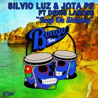 Keep on Shining — Silvio Luz, Jota Pe, Denis Larose
