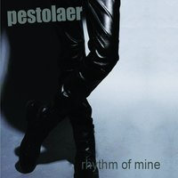 Rhythm of Mine — Pestolaer