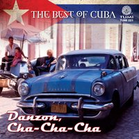 The Best Of Cuba: Danzon, Cha-Cha-Cha — сборник