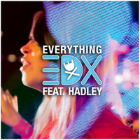 Everything — EDX feat. Hadley