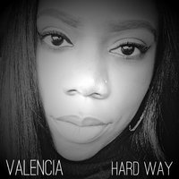 Hard Way — Valencia