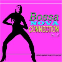 Bossa Nova Connection, Vol. 2 — сборник