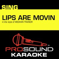 Lips Are Movin (In the Style of Meghan Trainor) — Karaoke