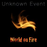 World on Fire — Unknown Event