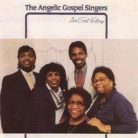 I've Got Victory — The Angelic Gospel Singers