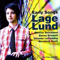 Early Songs — Kendrick Scott, Marcus Strickland, Danny Grissett, Orlando LeFleming, Lage Lund