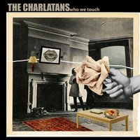 Who We Touch — The Charlatans