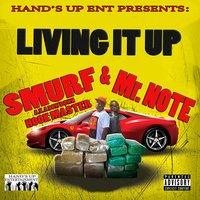 Living It Up — Smurf, Mr. Note