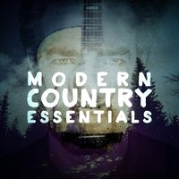 Modern Country Essentials — Modern Country Heroes