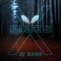 X Files — DJ Dado