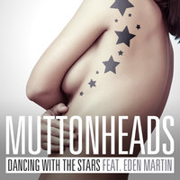 Dancing With The Stars — Muttonheads, Eden Martin