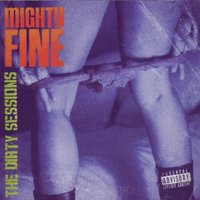 The Dirty Sessions — Mighty Fine