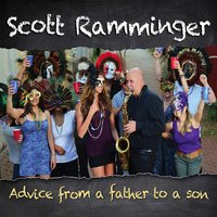 Advice from a Father to a Son — Scott Ramminger