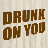 Drunk On You - Single — Hit Masters