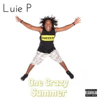 One Crazy Summer — Luie P