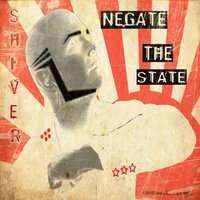 Negate the State — Shiver