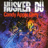Candy Apple Grey — Hüsker Dü